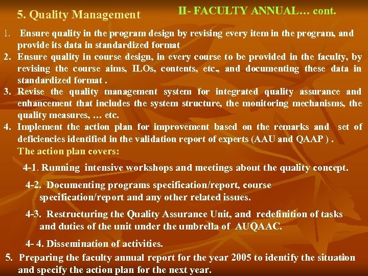 5. Quality Management II- FACULTY ANNUAL… cont. 1. Ensure quality in the program design