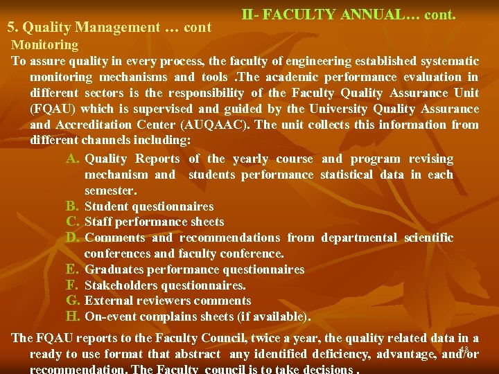 5. Quality Management … cont II- FACULTY ANNUAL… cont. Monitoring To assure quality in