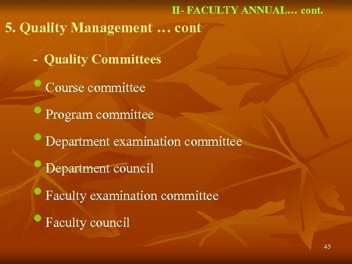 II- FACULTY ANNUAL… cont. 5. Quality Management … cont - Quality Committees • Course