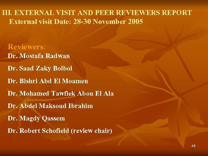III. EXTERNAL VISIT AND PEER REVIEWERS REPORT External visit Date: 28 -30 November 2005