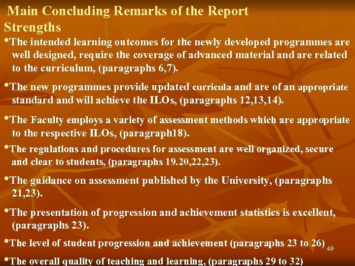 Main Concluding Remarks of the Report Strengths • The intended learning outcomes for