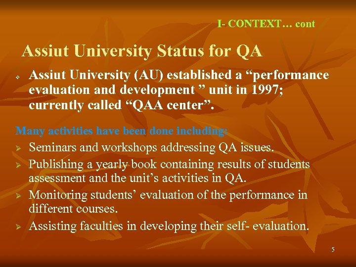 I- CONTEXT… cont Assiut University Status for QA v Assiut University (AU) established a