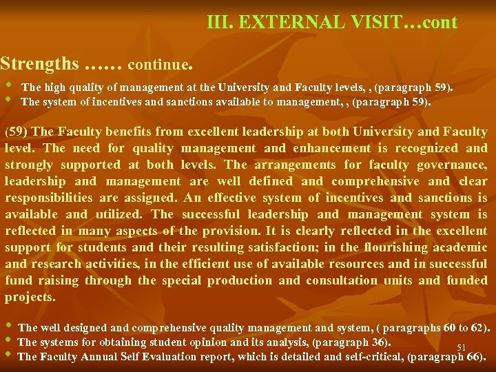 III. EXTERNAL VISIT…cont Strengths …… continue. • The high quality of management at the