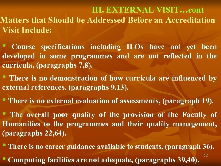 III. EXTERNAL VISIT…cont Matters that Should be Addressed Before an Accreditation Visit Include: •