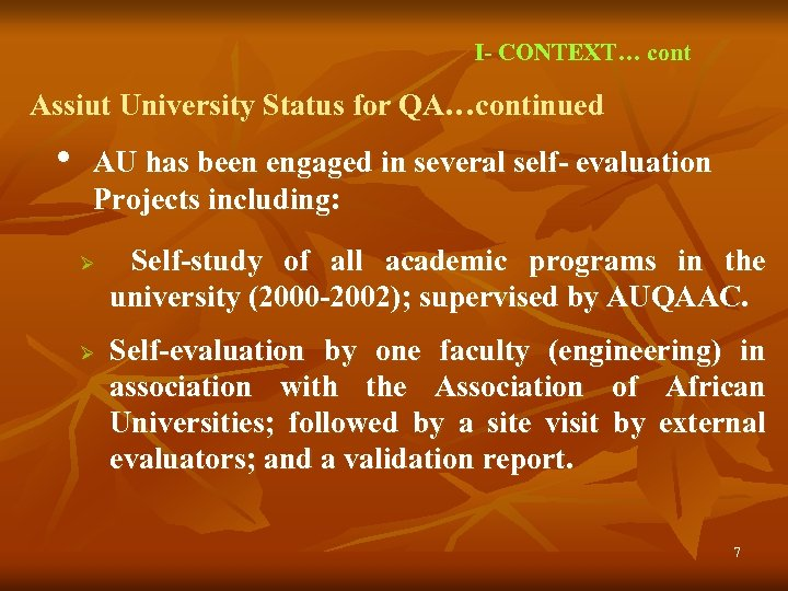 I- CONTEXT… cont Assiut University Status for QA…continued • AU has been engaged in