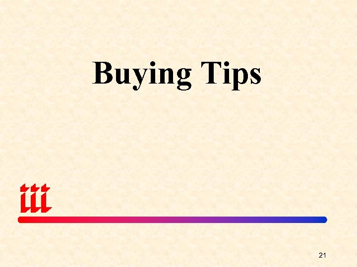 Buying Tips 21
