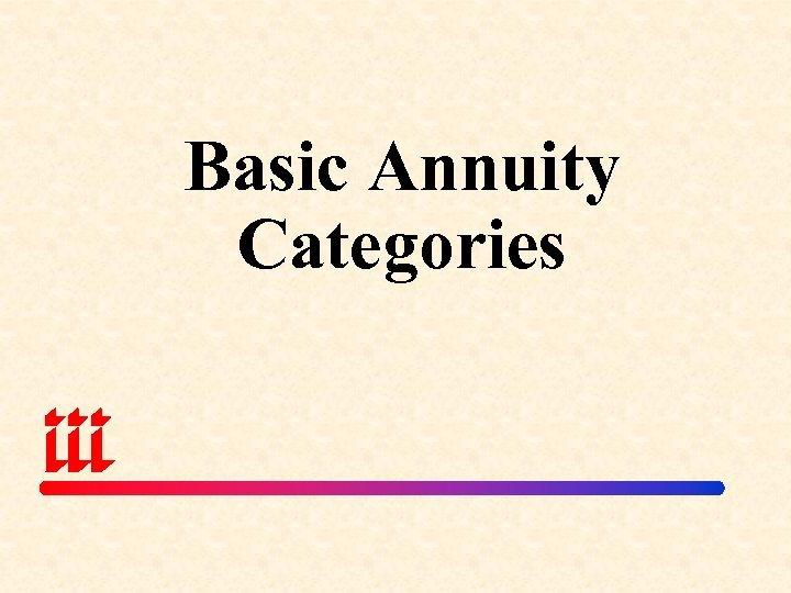 Basic Annuity Categories