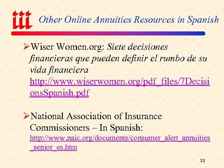 Other Online Annuities Resources in Spanish ØWiser Women. org: Siete decisiones financieras que pueden