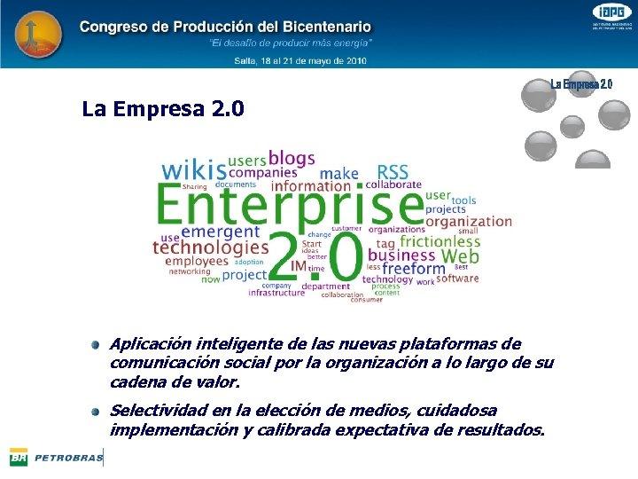 La Empresa 2. 0 Aplicación inteligente de las nuevas plataformas de comunicación social por