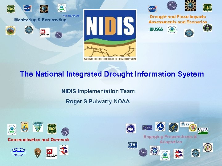 Monitoring & Forecasting Drought and Flood Impacts Assessments and Scenarios The National Integrated Drought