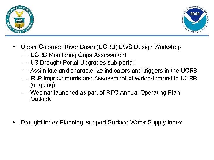 • Upper Colorado River Basin (UCRB) EWS Design Workshop – UCRB Monitoring Gaps