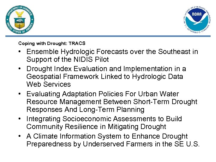 Coping with Drought: TRACS • Ensemble Hydrologic Forecasts over the Southeast in Support of