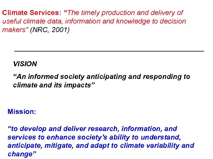 """Climate Services: """"The timely production and delivery of useful climate data, information and knowledge"""