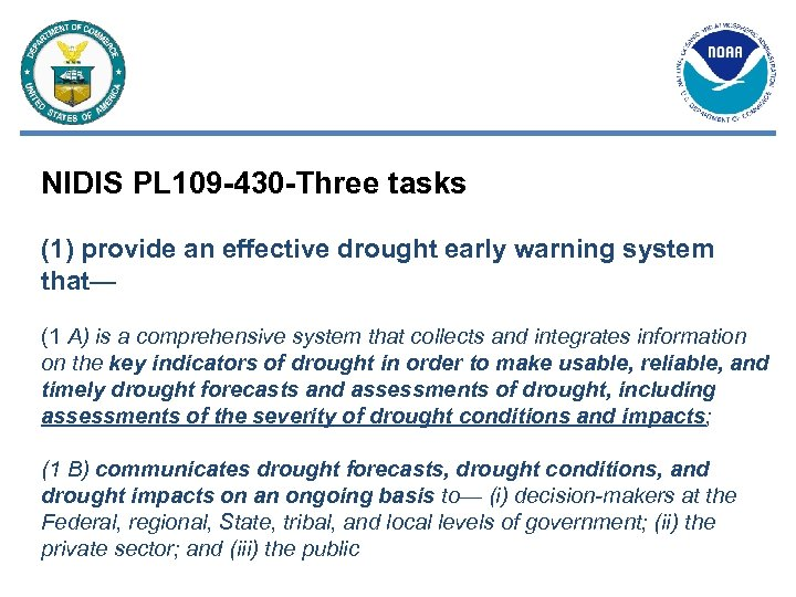 NIDIS PL 109 -430 -Three tasks (1) provide an effective drought early warning system