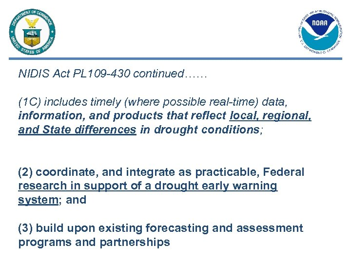 NIDIS Act PL 109 -430 continued…… (1 C) includes timely (where possible real-time) data,