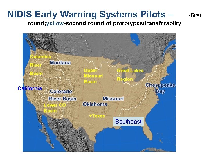 NIDIS Early Warning Systems Pilots – Blue-first round; yellow-second round of prototypes/transferabilty Columbia River