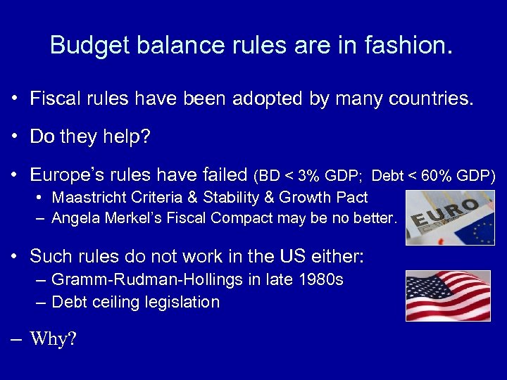 Budget balance rules are in fashion. • Fiscal rules have been adopted by many