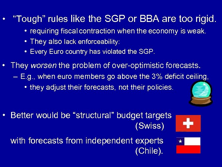 "• ""Tough"" rules like the SGP or BBA are too rigid. • requiring"