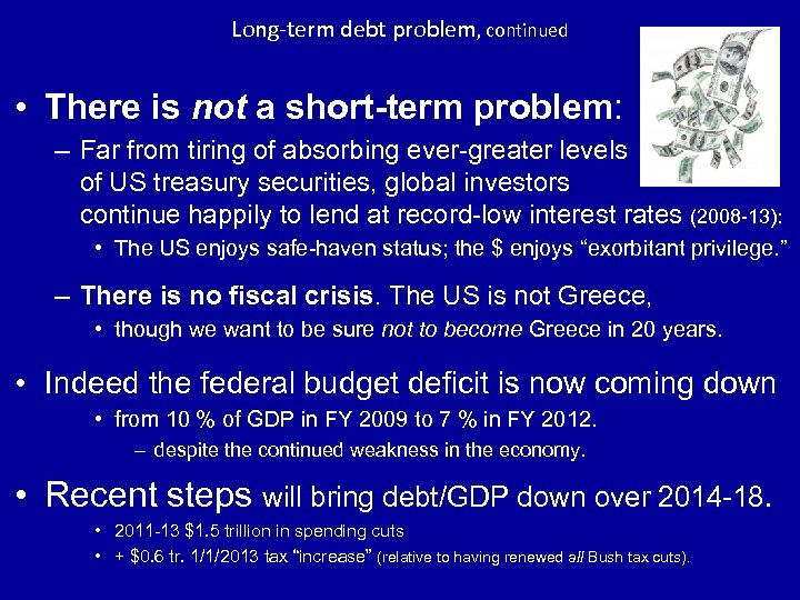 Long-term debt problem, continued • There is not a short-term problem: – Far from