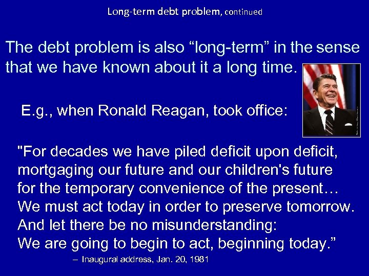 "Long-term debt problem, continued The debt problem is also ""long-term"" in the sense that"