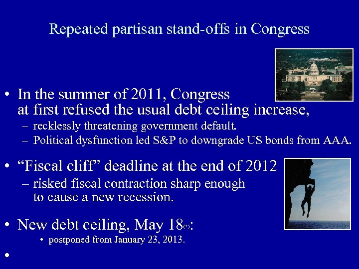 Repeated partisan stand-offs in Congress • In the summer of 2011, Congress at first