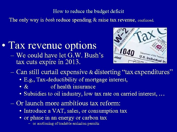 How to reduce the budget deficit The only way is both reduce spending &