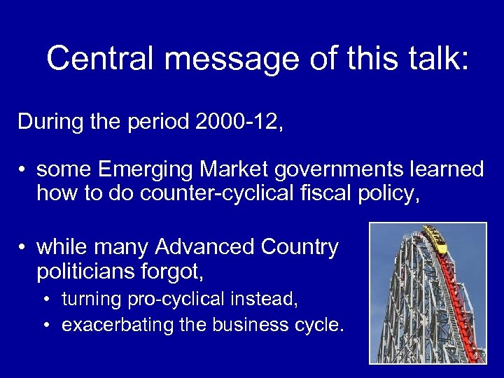 Central message of this talk: During the period 2000 -12, • some Emerging Market