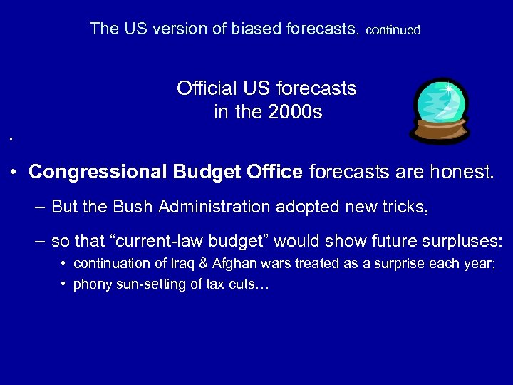 The US version of biased forecasts, continued Official US forecasts in the 2000 s