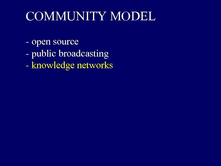 COMMUNITY MODEL - open source - public broadcasting - knowledge networks