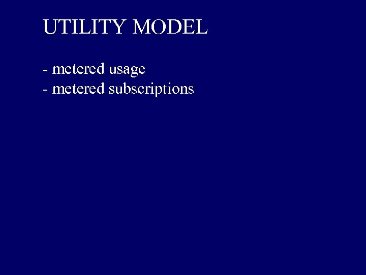 UTILITY MODEL - metered usage - metered subscriptions