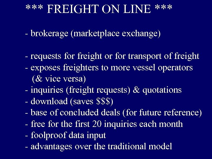*** FREIGHT ON LINE *** - brokerage (marketplace exchange) - requests for freight or