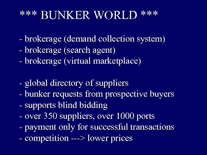 *** BUNKER WORLD *** - brokerage (demand collection system) - brokerage (search agent) -