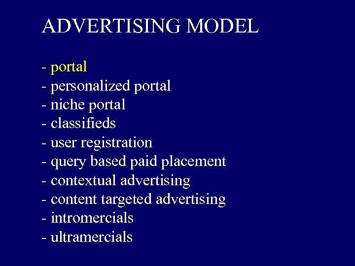 ADVERTISING MODEL - portal - personalized portal - niche portal - classifieds - user