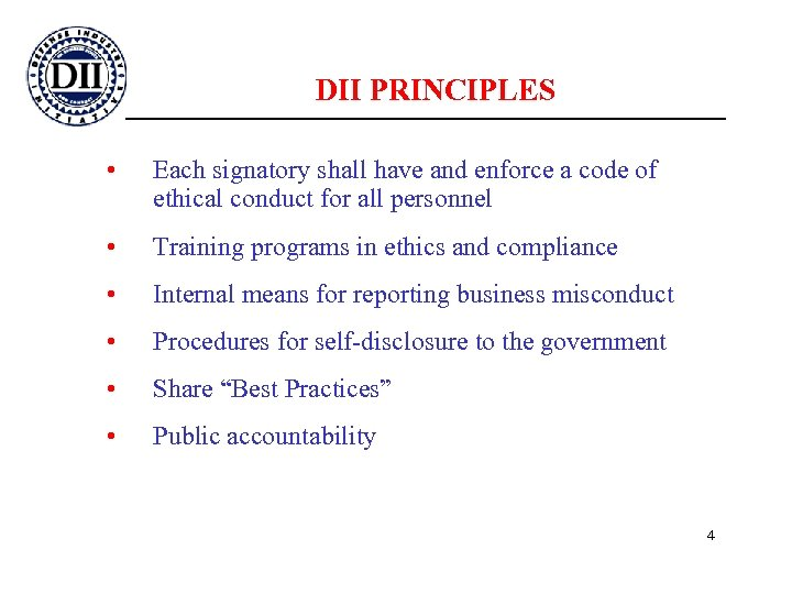DII PRINCIPLES • Each signatory shall have and enforce a code of ethical conduct