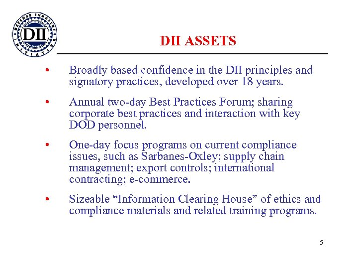 DII ASSETS • Broadly based confidence in the DII principles and signatory practices, developed