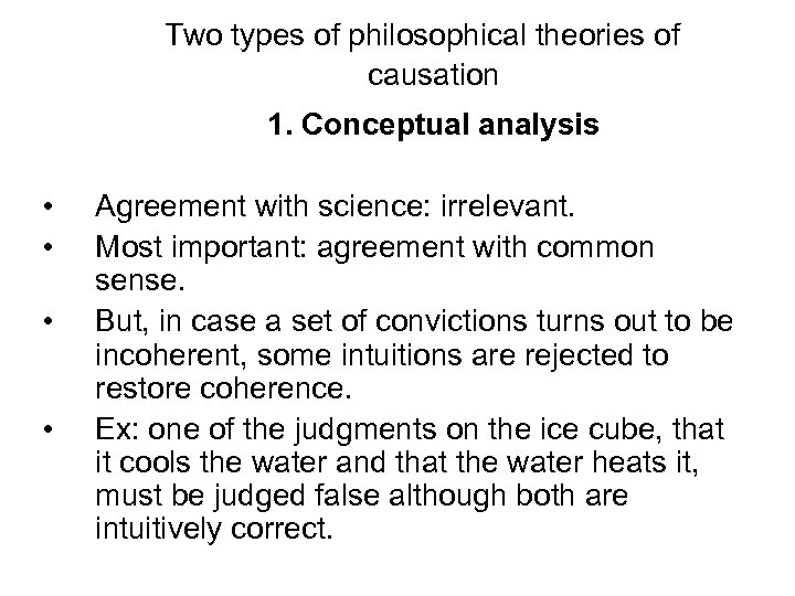 Two types of philosophical theories of causation 1. Conceptual analysis • • Agreement