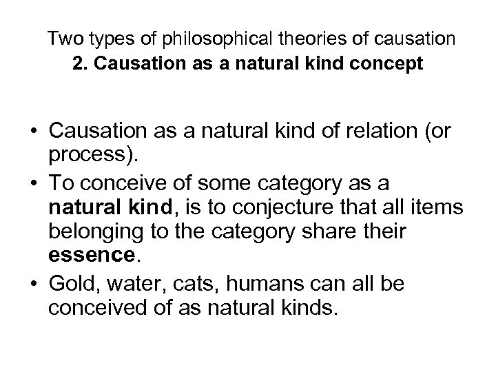 Two types of philosophical theories of causation 2. Causation as a natural kind