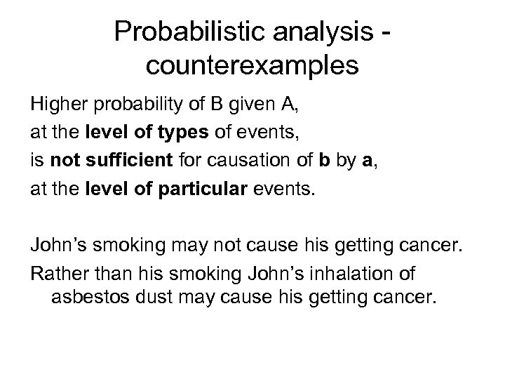 Probabilistic analysis - counterexamples Higher probability of B given A, at the level of