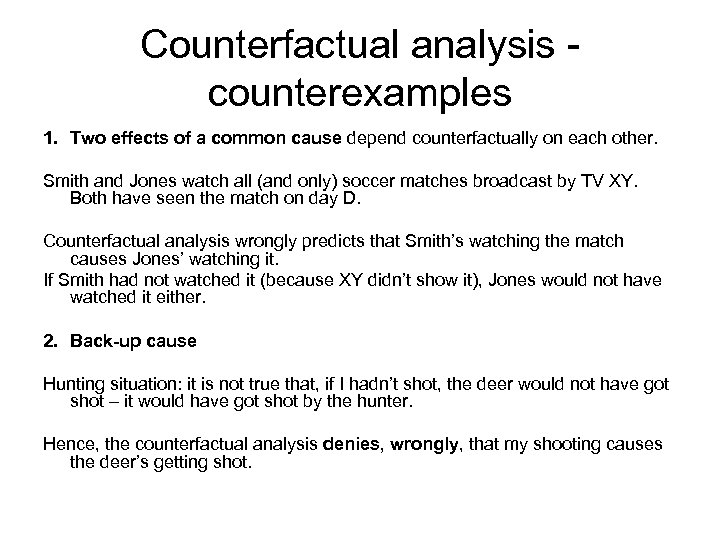 Counterfactual analysis - counterexamples 1. Two effects of a common cause depend counterfactually on