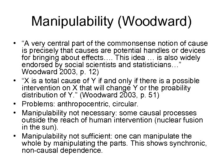 "Manipulability (Woodward) • ""A very central part of the commonsense notion of cause is"