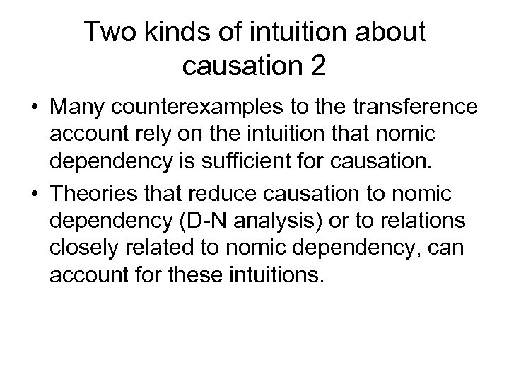 Two kinds of intuition about causation 2 • Many counterexamples to the transference account