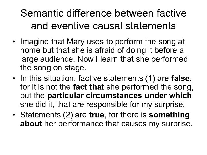 Semantic difference between factive and eventive causal statements • Imagine that Mary uses to