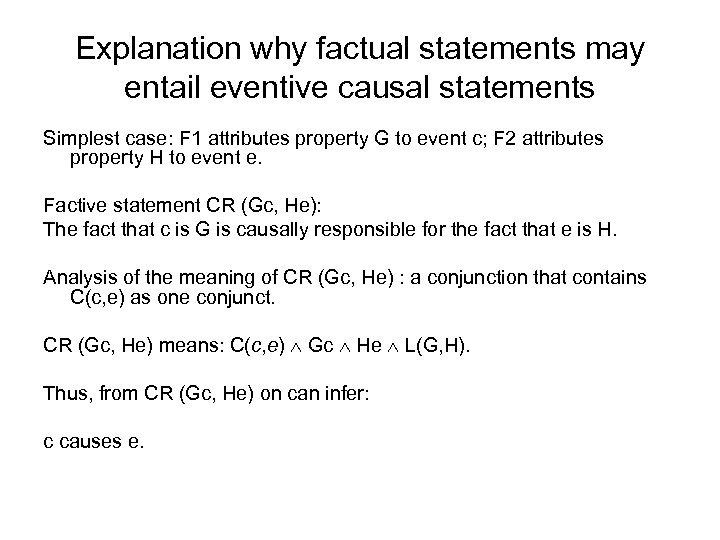 Explanation why factual statements may entail eventive causal statements Simplest case: F 1 attributes