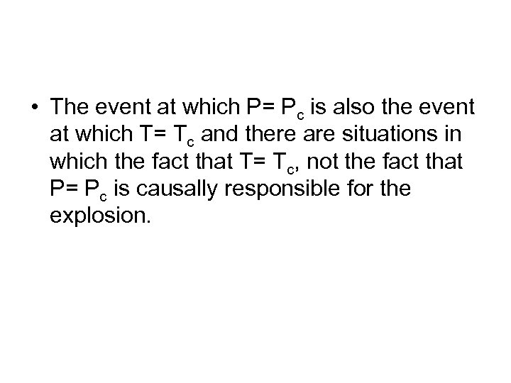 • The event at which P= Pc is also the event at which