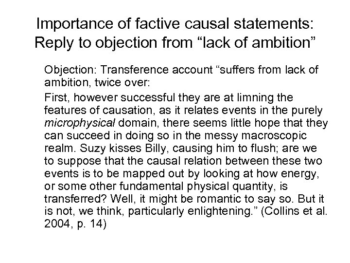 "Importance of factive causal statements: Reply to objection from ""lack of ambition"" Objection: Transference"