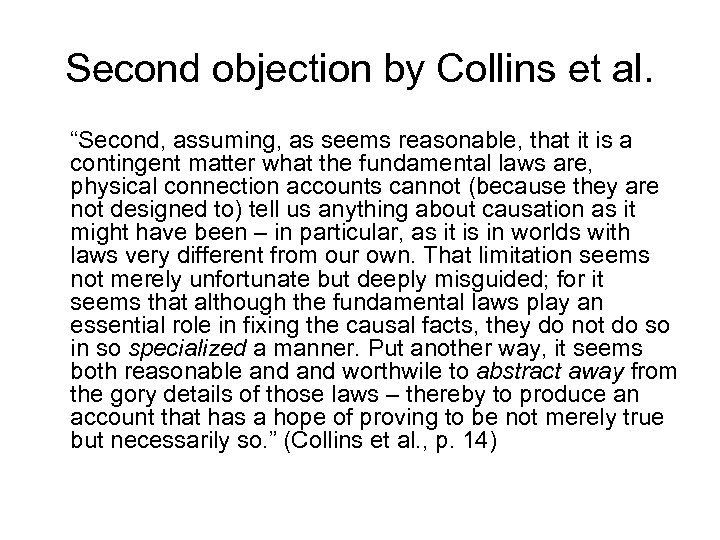 "Second objection by Collins et al. ""Second, assuming, as seems reasonable, that it is"