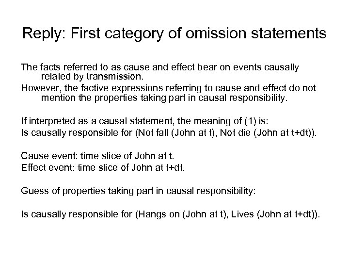 Reply: First category of omission statements The facts referred to as cause and effect