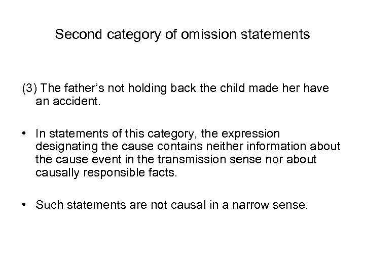 Second category of omission statements (3) The father's not holding back the child made