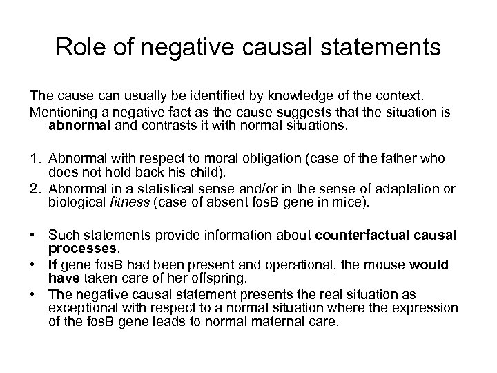 Role of negative causal statements The cause can usually be identified by knowledge of