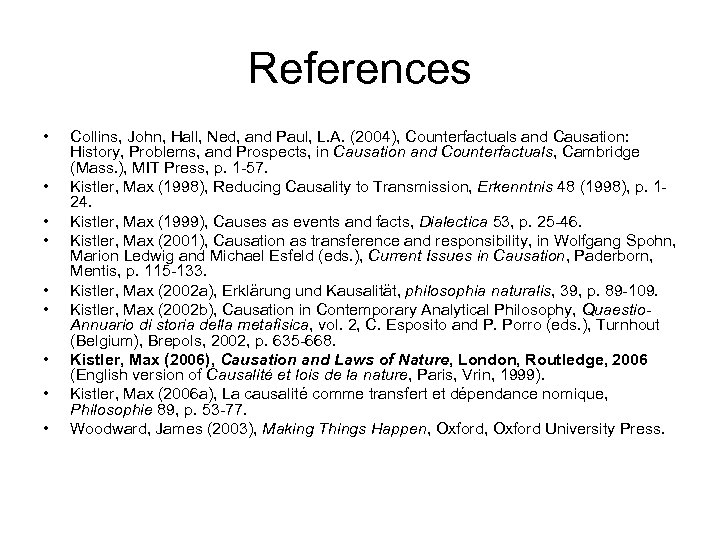 References • • • Collins, John, Hall, Ned, and Paul, L. A. (2004), Counterfactuals